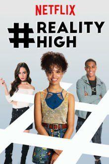 ~ #RealityHigh ~ [ 4,8 ] Netflix, 13/09/2017