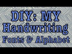 DIY: My Handwriting Fonts and Alphabet (Part 2)