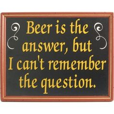 36 ideas for funny signs bar drinks Funny Bar Signs, Pub Signs, Beer Signs, Sign Quotes, Funny Quotes, Drinking Quotes, Slogan, Just In Case, Brewing