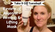 Take It Off Tuesday!! Review of Algenist Firming & Lifting Mask