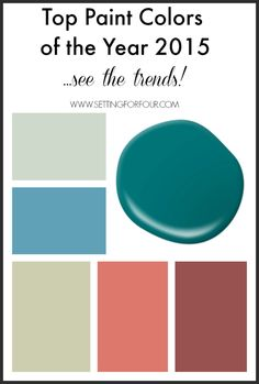 Top Paint Colors of the Year for 2015 - see the top paint companies popular color picks of the year! See the hot new color trends and amazing inspiration for your next DIY Decor paint project! www.settingforfour.com