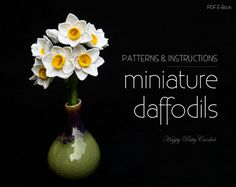 Crochet Miniature Daffodil Pattern - Miniature Narcissus Pattern - Crochet Flower Pattern - Crochet Decor Pattern