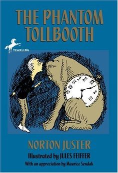 The Phantom Tollbooth by Norton Juster, illustrated by Jules Feiffer. One of the best children's books of all time. I read this one a couple times as a kid.