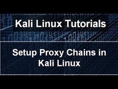 How to Setup ProxyChains in Kali Linux Sana 2.0
