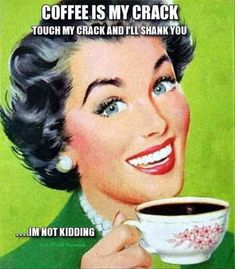 i dont drink coffee anymore but this is hilarious