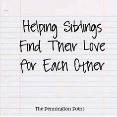 Helping Siblings Find Their Love for Each Other - The Pennington Point