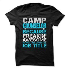 CAMP COUNSELOR - Freaking awesome #teeshirt #fashion. GET YOURS => https://www.sunfrog.com/No-Category/CAMP-COUNSELOR--Freaking-awesome.html?60505
