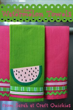 Summery NO-SEW Watermelon Towels from Sarah at Craft Quickies!i love the colors :) Watermelon Crafts, Dish Towels, Hand Towels, Tea Towels, Fabric Crafts, Sewing Crafts, Sewing Projects, Applique Towels, Craft Ideas