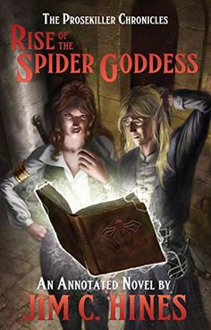 Rise of the Spider Goddess: An Annotated Novel, by Jim C. Hines | Smart Bitches, Trashy Books