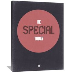 Naxart 'Be Special Today 2' Textual Art on Wrapped Canvas Size: