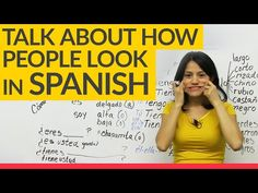 Tell me how you look in Spanish - YouTube