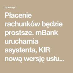 Płacenie rachunków będzie prostsze. mBank uruchamia asystenta, KIR nową wersję usługi Invoobill (wideo) - PRNews.pl