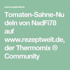 Tomaten-Sahne-Nudeln von NadFi78 auf www.rezeptwelt.de, der Thermomix ® Community