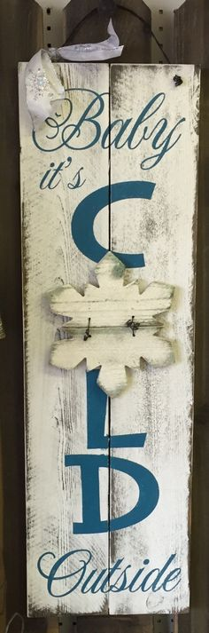 """Baby It's Cold Outside"", Tall Holiday/Seasonal Wood Sign, Handmade & Painted, Rustic, Distressed, Pallet, Wood Sign"