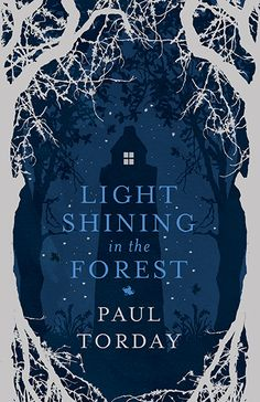 Light Shining in the Forest by Paul Torday (cover by Leo Nickolls)