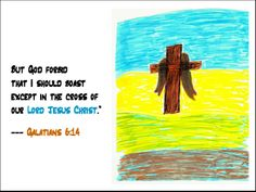 """EXCEPT IN THE CROSS The sketch is by Frances, one of the founding members of our church.  """"There is the greatest reason why we should glory in (the cross), for to it we owe all our joys and hopes.""""  ---  MATTHEW HENRY'S COMMENTARY"""