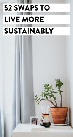 Looking to make sustainable swaps and live more sustainably? Here are 52 changes you can make today in all areas of your life to live more eco-friendly. #sustainable #sustainability #greenliving #ecofriendly #zerowaste