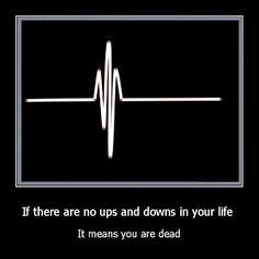Life is full of Ups and Downs.  They are Blessings.