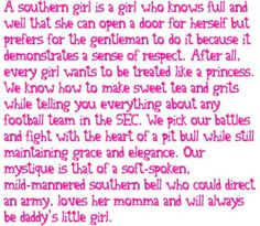 I'm from Utah, but it works for western/country girls, not just southern girls. Southern Girls, Southern Girl Quotes, Southern Belle Secrets, Country Girl Quotes, Southern Pride, Southern Charm, Southern Style, Country Girls, Southern Living