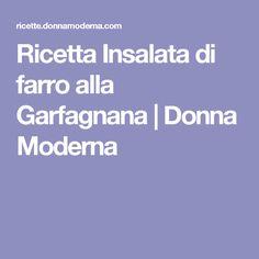 Ricetta Insalata di farro alla Garfagnana | Donna Moderna