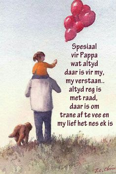 Spesiaal vir Pappa wat altyd daar is vir my, my verstaan. altyd reg is met raad, daar is om trane af te vee en my lief het nes ek is Good Morning Motivational Messages, Inspirational Quotes, Afrikaanse Quotes, Faith Hope Love, Word Out, You Are The Father, Wisdom Quotes, Your Smile, Verses