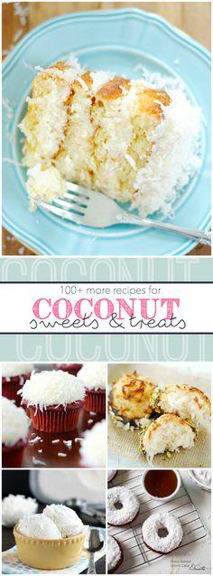 100+ MORE Coconut Recipes! So many great dessert recipes!