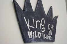 Boys Nursery Decor King Of All The Wild Things Wood Sign Where The Wild Things Are Nursery Navy Nursery Decor Baby Gift Nursery Wall Art