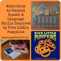 Five Little Pumpkins Activities to expand speech and language skills, from playing with words 365.com
