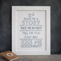 Read me a story, tuck me in tight, tell me you love me, kiss me goodnight. / nursery art print #reading
