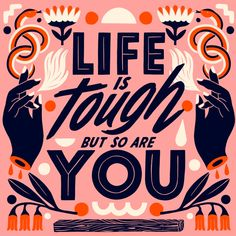 Life is tough but so are you - Lettering by Carmi Grau Letter N Words, The Words, Cool Words, Hand Lettering Quotes, Typography Letters, Handwritten Typography, Typography Quotes, Typography Prints, Retro Typography