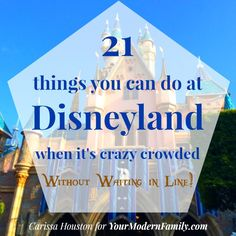 21 things to do at Disneyland when it's crazy crowded during the Disneyland Diamond Celebration!