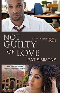 Not Guilty of Love (Guilty series Book 2) by Pat Simmons, http://www.amazon.com/dp/B00LLTC9PS/ref=cm_sw_r_pi_dp_mE4fub1Q2A45M