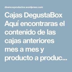 Cajas DegustaBox Aquí encontraras el contenido de las cajas anteriores mes a mes y producto a producto. Las mejores marcas seleccionadas para ti. | diversosproductos