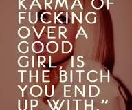 Karma I have loved watching it unfold.