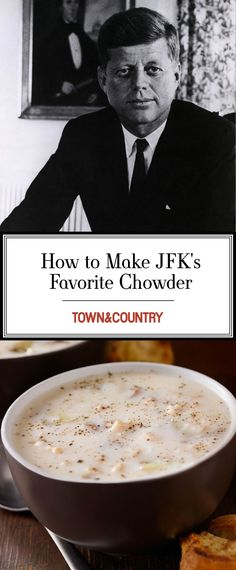 Curl Up With a Cup of JFK's Favorite Chowder - TownandCountrymag.com