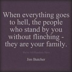 always said friends are just family you get to pick for yourself... funny this quote is written by a man sharing my dad's name.... and it is so true.