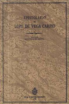 Epistolario de Lope de Vega Carpio / edición de Agustín G. de Amezúa - Madrid : Real Academia Española, 1989