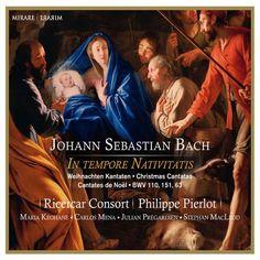 Johann Sebastian Bach In Tempore Nativitatis Christmas Cantatas Philippe Pierrot Ricercar Consort Mirare
