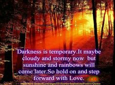 Darkness is temporary..