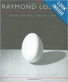 Never Leave Well Enough Alone: Raymond Loewy, Glenn Porter: 9780801872112: Amazon.com: Books