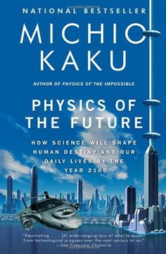 Physics of the Future: How Science Will Shape Human Destiny and Our Daily Lives by the Year 2100 by Michio Kaku, http://www.amazon.com/dp/0307473333/ref=cm_sw_r_pi_dp_YjXxqb0F343F4