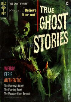 True Ghost Stories | Ripley's Believe It or Not True Ghost Stories (1965) comic books
