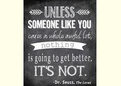 Unless Someone Like You Cares a Whole Awful Lot - Dr. Seuss The Lorax Printable