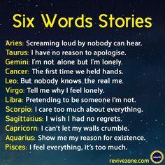 Six Words Stories Of Each Zodiac Sign #aries #taurus #gemini #cancer #leo #virgo #libra #scorpio #sagittarius #capricorn #aquarius #pisces
