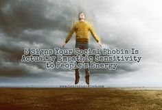 5 Signs Your Social Phobia is Actually Empathic Sensitivity to People's Energy - Learning Mind