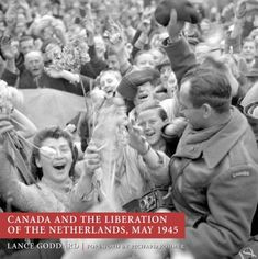 Booktopia has Canada and the Liberation of the Netherlands, May 1945 by Lance Goddard. Buy a discounted Paperback of Canada and the Liberation of the Netherlands, May 1945 online from Australia's leading online bookstore. Liberation Day, Virtual Memory, Dutch People, Holocaust Survivors, Female Soldier, The A Team, Oppression, Military History, World War Ii