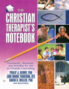 The Christian Therapist's Notebook: Homework, Handouts, and Activities for Use in Christian Counseling