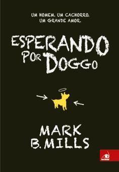 Coisas de Janice: Minhas impressões – Esperando por Doggo – Mark B. ...