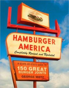 BARNES & NOBLE | Hamburger America: A State-by-State Guide to 150 Great Burger Joints by George Motz | NOOK Book (eBook), Paperback
