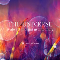 ART OF EXPANSION PLAYLIST: The universe is always moving us to more. We always have the ability to shine our soul's light, access a greater reality and live in the heart of possibility. ~ Panache Desai   _____________________________  repinned  by Loving With Joy